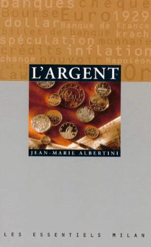 Jean-Marie Albertini - L'argent.