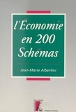 Jean-Marie Albertini - L'économie en 200 schémas.