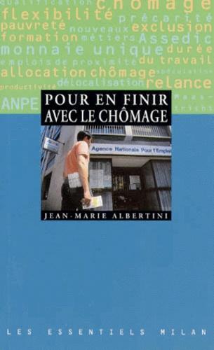 Jean-Marie Albertini - Pour en finir avec le chômage.