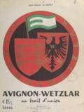 Jean-Marie Alibert et J. Marcq - Avignon-Wetzlar - Un trait d'union.