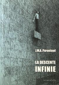 Jean-Marie-Amédée Paroutaud - La descente infinie.