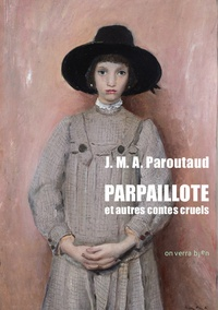 Jean-Marie-Amédée Paroutaud - Parpaillote et autres contes cruels.