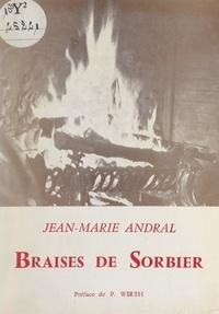 Jean-Marie Andral et P. Wirth - Braises de sorbier - Contes et récits d'Auvergne.