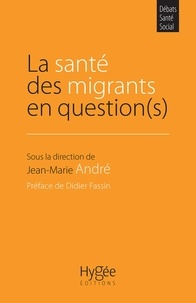 Jean-Marie André - La santé des migrants en question(s).