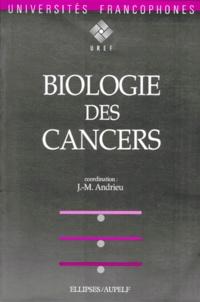 Jean-Marie Andrieu - Biologie des cancers.
