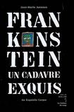 Jean-Marie Antenen - Frankenstein - Un cadavre exquis, édition bilingue français-anglais. 1 CD audio