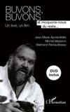 Jean-Marie Apostolidès et Michel Mazeron - Buvons, buvons et moquons-nous du reste... - Un livre, un film. 1 DVD