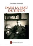 Jean-Marie Apostolidès - Dans la peau de Tintin.