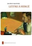 Jean-Marie Apostolidès - Lettres à Hergé - Actualité : 30 ans de la disparition d'Hergé.