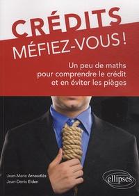 Crédits, méfiez-vous! - Un peu de maths pour comprendre le crédit et en éviter les pièges.pdf