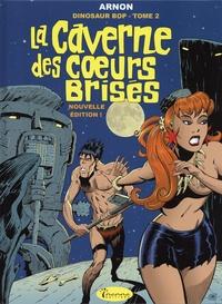 Jean-Marie Arnon - Dinosaur Bop Tome 2 : La caverne des coeurs brisés.