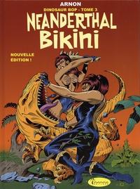 Jean-Marie Arnon - Dinosaur Bop Tome 3 : Neanderthal bikini.
