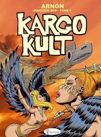 Jean-Marie Arnon - Dinosaur Bop Tome 6 : Kargo Cult.