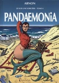 Jean-Marie Arnon - Je suis une sorcière Tome 4 : Pandaemonia.