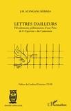 """Jean-Marie Atangana Mebara - Lettres d'ailleurs - Dévoilements préliminaires d'une Prise de l'""""Epervier"""" du Cameroun."""