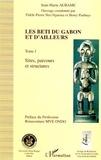 Jean-Marie Aubame et Fidèle-Pierre Nze-Nguema - Les Beti du Gabon et d'ailleurs. - Tome 1, Sites, parcours et structures.