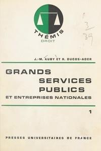 Jean-Marie Auby et Robert Ducos-Ader - Grands services publics et entreprises nationales (1).