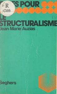 Jean-Marie Auzias et Luc Decaunes - Le structuralisme.
