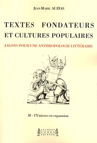 Jean-Marie Auzias - Textes fondateurs et cultures populaires - Volume 2, L'Univers en expansion.