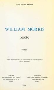 Jean-Marie Baïssus - William Morris, poète (2) - Thèse présentée devant l'Université de Montpellier III, le 14 mai 1977.