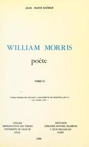 Jean-Marie Baïssus - William Morris, poète (3) - Thèse présentée devant l'Université de Montpellier III, le 14 mai 1977.