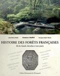 Jean-Marie Ballu et Gustave Huffel - Histoire des forêts françaises - De la Gaule chevelue à nos jours.