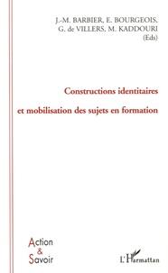 Jean-Marie Barbier et Etienne Bourgeois - Constructions identitaires et mobilisation des sujets en formation.
