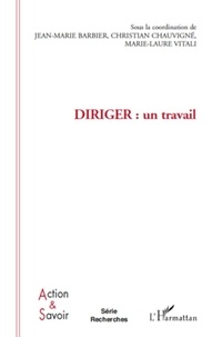Jean-Marie Barbier et Christian Chauvigné - Diriger : un travail.
