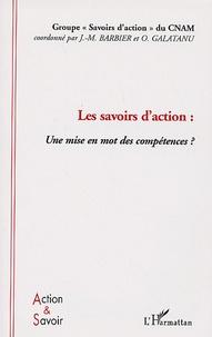 Jean-Marie Barbier - Les savoirs d'action : une mise en mot des compétences ?.