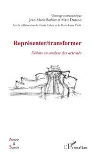 Jean-Marie Barbier et Marc Durand - Représenter/transformer - Débats en analyse des activités.