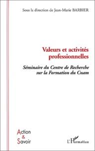 Jean-Marie Barbier et Olga Galatanu - Valeurs et activités professionnelles - Séminaire du Centre de Recherche sur la Formation du Cnam.