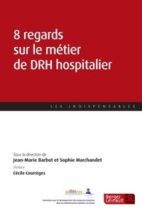 Huit regards sur le métier de DRH hospitalier.pdf