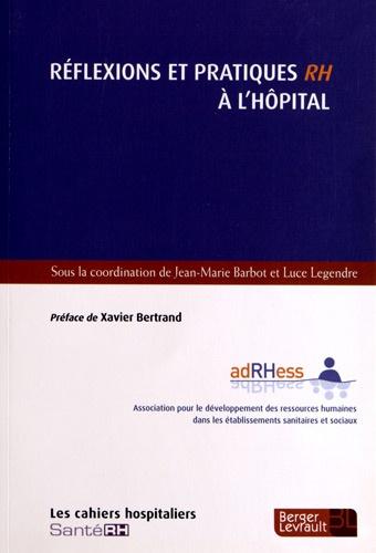Jean-Marie Barbot et Luce Legendre - Réflexions et pratiques RH à l'hôpital.