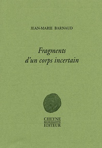 Jean-Marie Barnaud - Fragments d'un corps incertain.