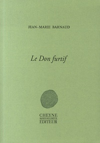 Jean-Marie Barnaud - Le Don furtif.
