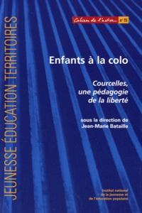 Jean-Marie Bataille - Enfants à la colo - Courcelles, une pédagogie de la liberté.