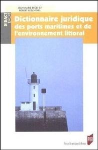 Jean-Marie Becet et Robert Rezewthel - Dictionnaire juridique des ports maritimes et de l'environnement littoral.