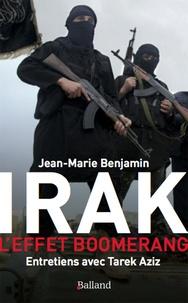 Jean-Marie Benjamin et Tarek Aziz - Irak - L'effet boomerang.