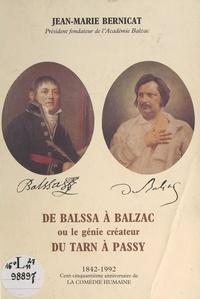 Jean-Marie Bernicat et  Collectif - De Balssa à Balzac, ou le génie créateur du Tarn à Passy - 1842-1992, cent cinquantième anniversaire de la Comédie humaine.