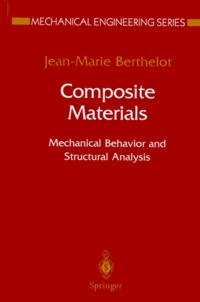 Jean-Marie Berthelot - COMPOSITE MATERIALS. - Mechanical Behavior and Strucutal Analysis.
