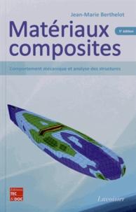 Jean-Marie Berthelot - Matériaux composites - Comportement mécanique et analyse des structures.