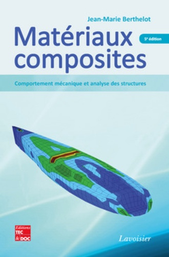 Matériaux composites. Comportement mécanique et analyse des structures 5e édition