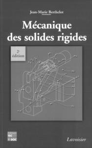 Jean-Marie Berthelot - Mécanique des solides rigides.