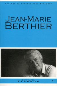 Jean-Marie Berthier - Jean-Marie Berthier - Portrait, bibliographie, anthologie.