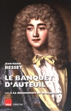 Jean-Marie Besset - Le banquet d'Auteuil ; La mésaventure de Montpellier.