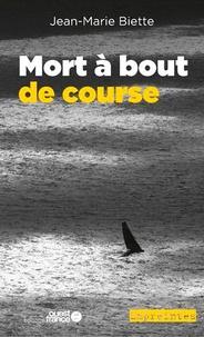 Jean-Marie Biette - Mort à bout de course.
