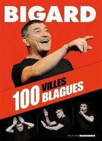 Jean-Marie Bigard - 100 villes 100 blagues.