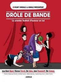 Jean-Marie Bigard et Florence Foresti - Drôle de bande - Le premier festival d'humour en BD.