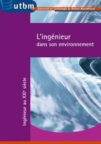 Jean-Marie Binétruy et Patrick Gilormini - L'ingénieur dans son environnement.