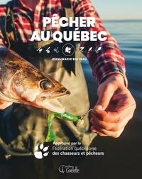 Jean-Marie BIoteau - Pêcher au Québec - Le seul guide approuvé par la Fédération québécoise des chasseurs et pêcheurs.